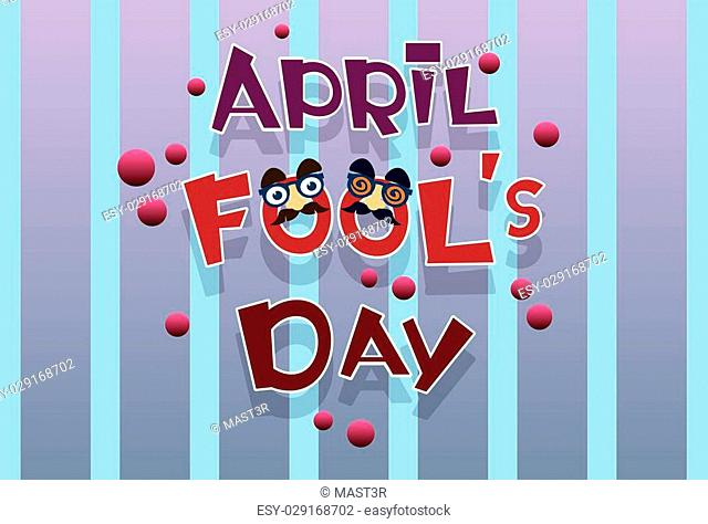 Fool Day April Holiday Greeting Card Banner Comic Fake Nose, Mustache Flat