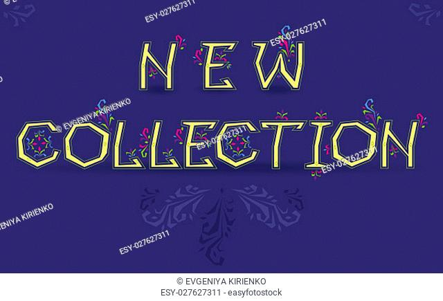 Inscription New Collection. Delicate letters with floral decor. Artistic font. Illustration