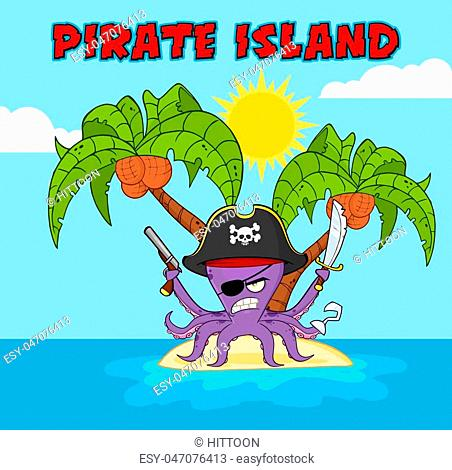 Angry Pirate Octopus Cartoon Mascot Character With A Sword Gun And Hook On A Tropical Island. Illustration With Background And Text Pirate Island