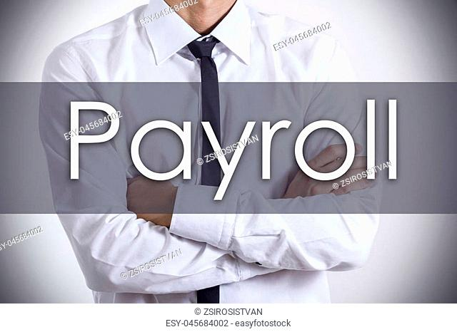 Payroll - Young businessman with text - business concept - horizontal image