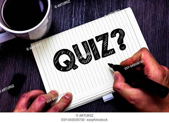 Text sign showing Quiz Question. Conceptual photo Short Tests Evaluation Examination to quantify your knowledge Black coffee white cup paper marker pen thoughts...