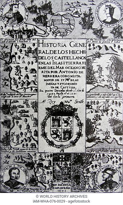 Descripción de las Indias Occidentales; 1601 by Antonio de Herrera y Tordesillas (1549 – 1626). chronicler; historian; and writer of the Spanish Golden Age;