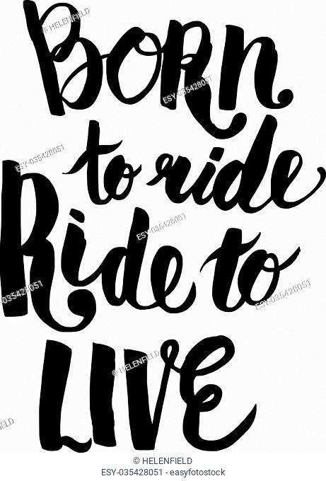 Vector poster with quote Born to ride Ride to live