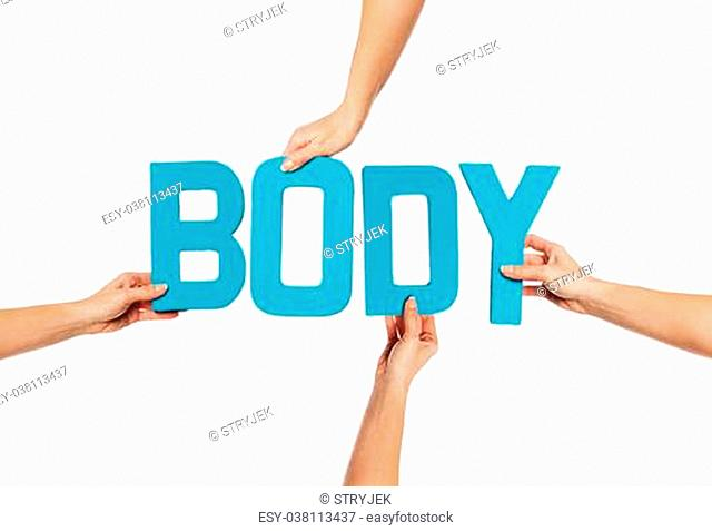 Female hands holding text word for BODY in turquoise blue capital letters isolated on a white studio background