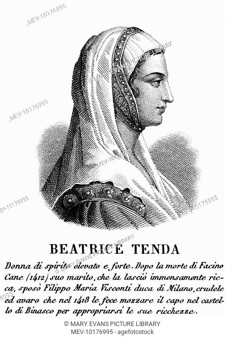 BEATRICE DI TENDA - Italian noblewoman, married (1) Facino Cane, a military leader, (2) Filippo Visconti, who tired  of her, had her tortured and murdered