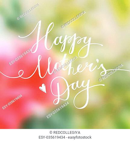 happy mothers day, vector lettering for greeting card