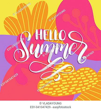 Hand lettering Hello Summer. Decorative leaves design. Vector illustration with inspirational phrase. Calligraphy on color background
