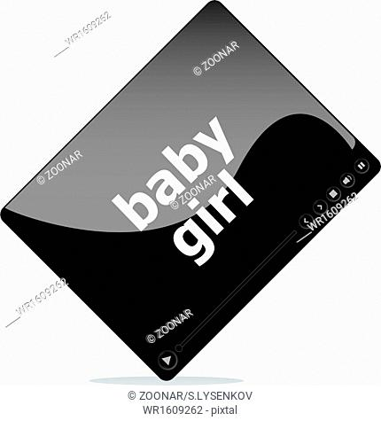 Video movie media player with baby girl word on it