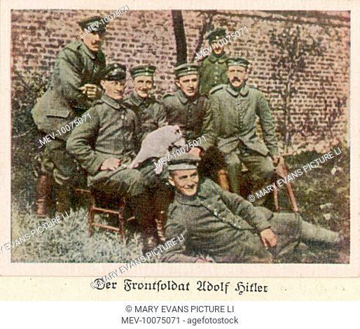 ADOLF HITLER As a soldier in the First World War, 1914-18