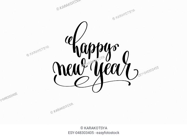 happy new year hand lettering congratulation inscription to december holiday greeting card, poster or banner, calligraphy vector illustration