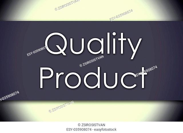 Quality Product - business concept with text