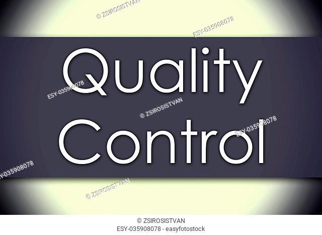 Quality Control - business concept with text