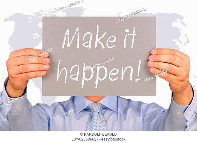 Make it happen !