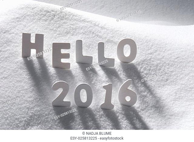 White Wooden Letters Building English Text Hello 2016. Snow And Snowy Scenery. Christmas Atmosphere. Christmas Background Or Christmas Card For Seasons...