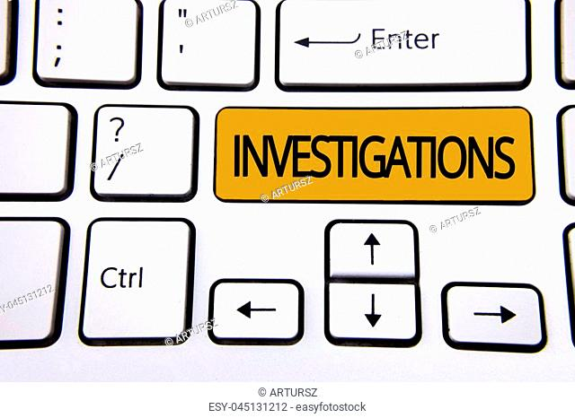 Text sign showing Investigations. Conceptual photo Formal inquiry Systematic Study Examination Research Analysis written Orange Key Button White Keyboard with...