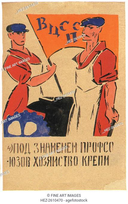 We must bolster the economy under the Trade Unions, 1920. Artist: Mayakovsky, Vladimir Vladimirovich (1893-1930)