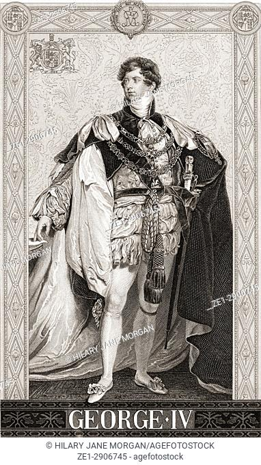 "George IV, George Augustus Frederick 1762 â. "" 1830. King of Hanover and the United Kingdom of Great Britain and Ireland"