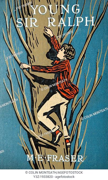 Young Sir Ralph, children's novel by M E Fraser, London, cica 1920