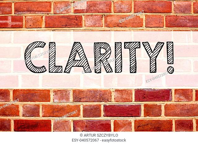 Conceptual announcement text caption inspiration showing Clarity. Business concept for Clarity Message written on old brick background with space