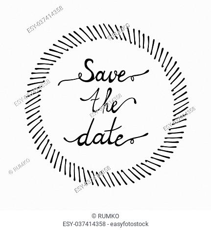 Save the date hand lettering with hand drawn frame isolated on white