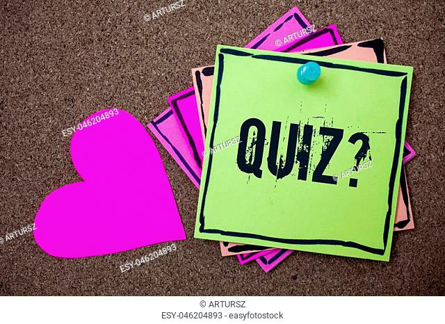 Conceptual hand writing showing Quiz Question. Business photo showcasing Short Tests Evaluation Examination to quantify your knowledge Love art paper lovely...