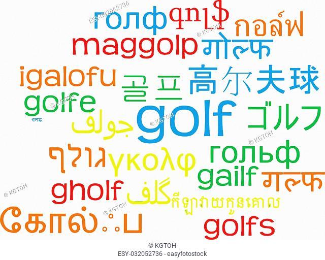 Background concept wordcloud multilanguage international many language illustration of golf