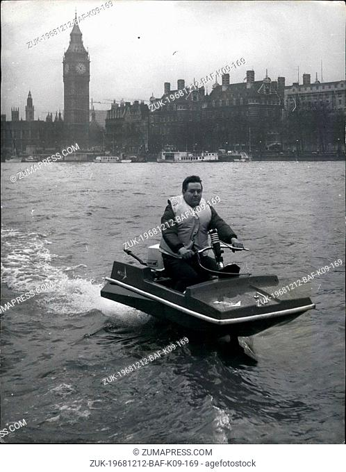 Dec. 12, 1968 - Britain Launches The Hi-Foil. World First In Water Sport. Britain was introduced to a new water sport in the heart of London